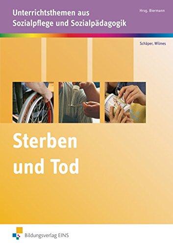 Sterben und Tod: Unterrichtsthemen aus Sozialpflege und Sozialpädagogik: Arbeitsheft