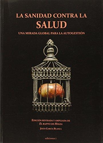 LA SANIDAD CONTRA LA SALUD