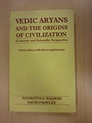 The Vedic Aryans and the origins of civilization: A literary and scientific perspective