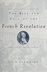 The Rise and Fall of the French Revolution (Studies in European History from the Journal of Modern History)