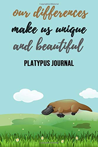 "Preisvergleich Produktbild Our Differences Make Us Unique And Beautiful: Platypus Journal / Notebook / Diary,  Unique Animal Gifts For Kids And Adults (Lined,  6"" x 9"")"