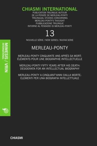 Chiasmi International: Part 3: Merleau-Ponty. Non-Philosophie et Philosohpie. Avec Deux Notes Inedites sur la Musique. Merleau-Ponty. Non-Philosophy ... Filosofia, Con Due Note Inedite Sulla Musica.