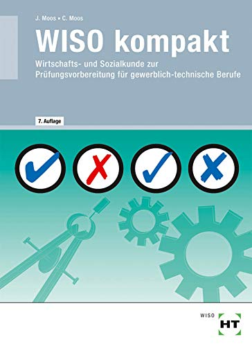 WISO kompakt: Wirtschafts- und Sozialkunde zur Prüfungsvorbereitung für gewerblich-technische Berufe
