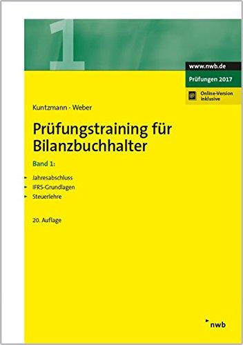 Prüfungstraining für Bilanzbuchhalter, Band 1: Jahresabschluss. IFRS-Grundlagen. Steuerlehre.