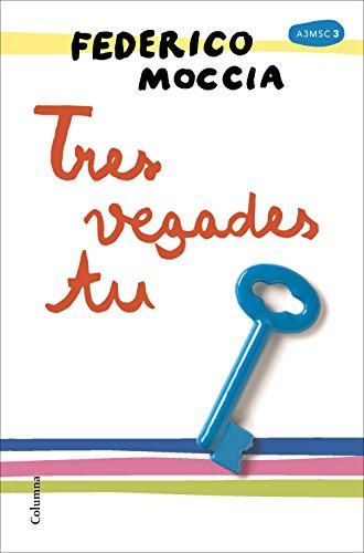 Tres vegades tu (Catalan Edition) por Federico Moccia