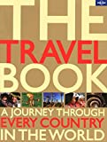 The Travel Book: A Journey Through Every Country in the World (Lonely Planet Travel Books)