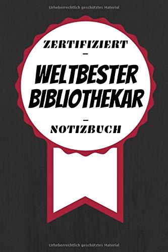 Notizbuch - Zertifiziert - Weltbester - Bibliothekar: Toller Kalender | A5 Format | Super Geschenkidee | 120 Linierte Seiten