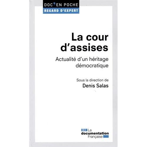 La cour d'assises : Actualité d'un héritage démocratique