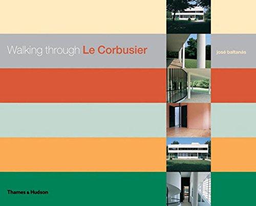 Walking Through Le Corbusier: A Tour of His Masterworks