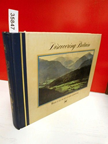 Discovering Britain . An illustrated guide to more than 500 selected locations in britain`s unspoiled countryside .
