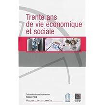 30 ans de vie économique et sociale en France éd. 2014