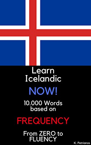 Learn Icelandic NOW! : 10.000 Most Frequent Words (English Edition)