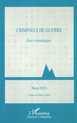 Criminels de guerre: Etude criminologique par Pierre Thys