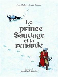 """Afficher """"Le prince sauvage et la renarde"""""""
