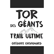 Tor des Géants: Trail Ultime (Course à pied, Band 2)