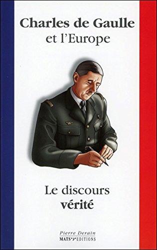 Charles de Gaulle et l'Europe : Le discours vérité
