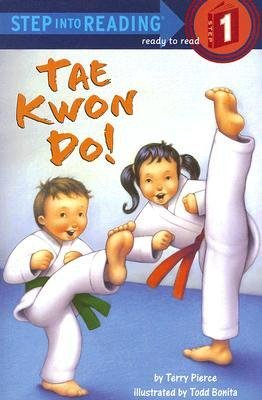 By Terry Pierce ; Todd Bonita ( Author ) [ Tae Kwon Do! Step Into Reading - Level 1 - Quality By Apr-2006 Paperback par Terry Pierce ; Todd Bonita