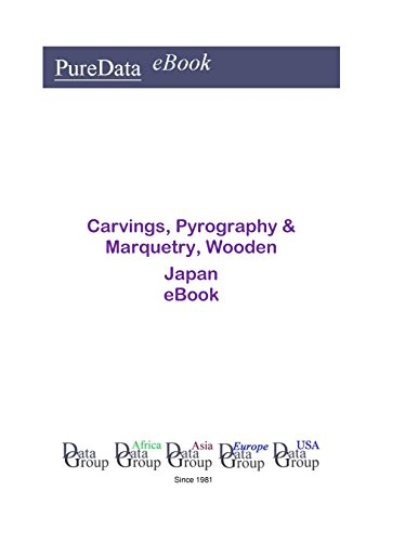 Carvings, Pyrography & Marquetry, Wooden in Japan: Market Sales (English Edition) (Carving Japan)