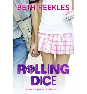 [(Rolling Dice)] [ By (author) Beth Reekles ] [August, 2013]