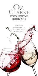 Oz Clarke's Pocket Wine Book 2014 by Clarke, Oz (2013) Hardcover