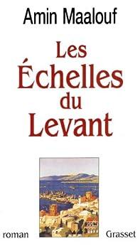 Les échelles du levant (Littérature) (French Edition) eBook: Amin Maalouf de l 39:Académie française