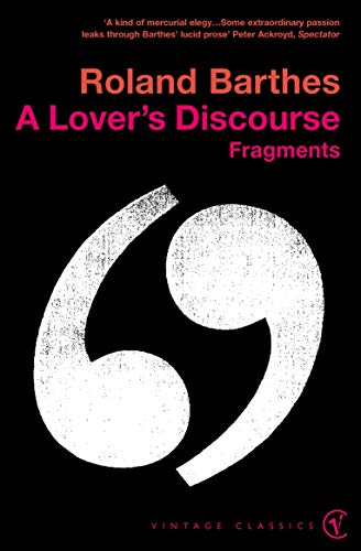 A Lover's Discourse: Fragments (Vintage Classics)