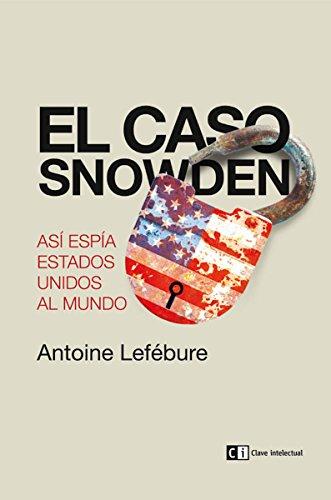 El caso Snowden: Así espía Estados Unidos al mundo (Misceláneos nº 9)