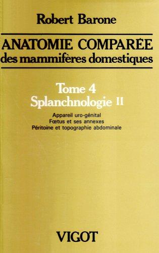 Anatomie comparée des mammifères domestiques. Tome 4, Splanchnologie II