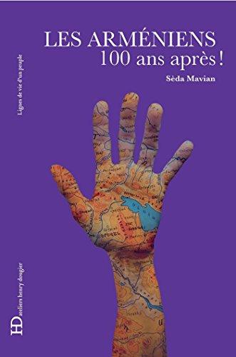 Les Arméniens, 100 ans après: 100 ans après