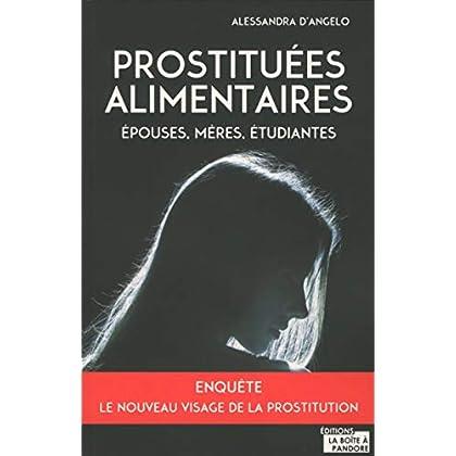 Prostituées alimentaires - Epouses, mères, étudiantes... Le nouveau visage de la prostitution