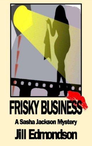 Frisky Business (Sasha Jackson Mysteries Book 4) (English Edition) Frisky Business