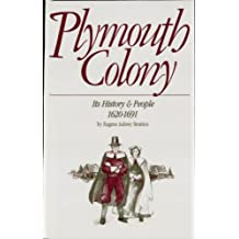 Plymouth Colony: Its History and People: 1620-1691 (English Edition)