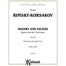 Mozart and Salieri, Opera in One Act, Two Scenes (Opus 48): Vocal Score with Russian and English Text: 0 (Kalmus Edition)