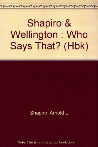 Shapiro & Wellington : Who Says That? (Hbk)