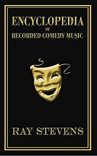 Ray Steven's Encyclopedia of Recorded Comedy Music