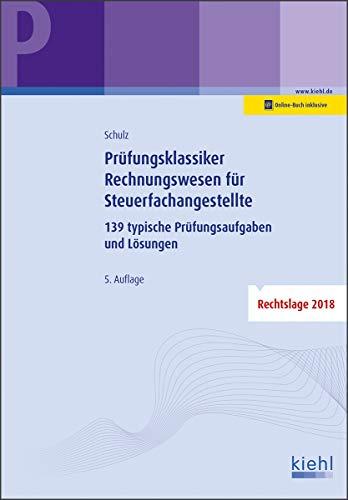 Prüfungsklassiker Rechnungswesen für Steuerfachangestellte: 139 typische Prüfungsaufgaben und Lösungen