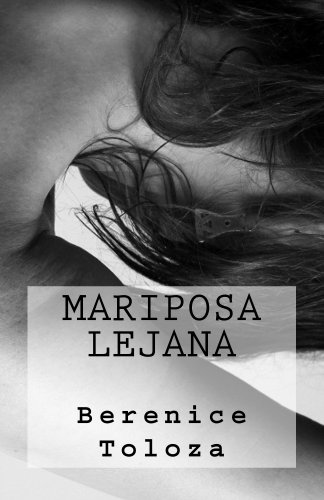 Mariposa Lejana (Poetisas al Sur del Mundo nº 3) por Berenice Toloza