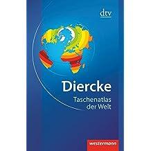 Diercke - Taschenatlas der Welt: Physische und politische Karten