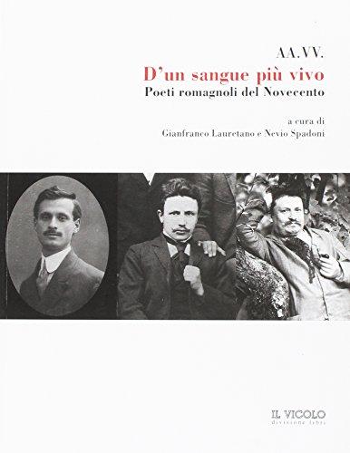 D'un sangue più vivo. Poeti romagnoli del Novecento