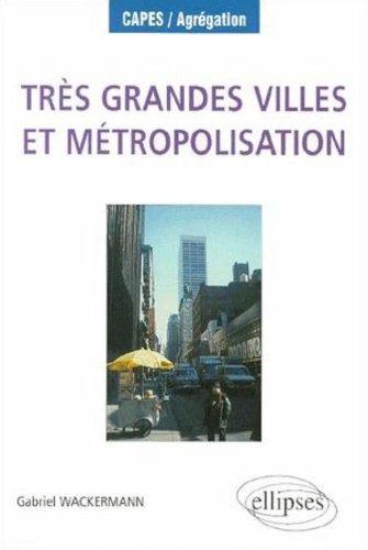 Très grandes villes et métropolisation