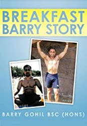 [(The Breakfast Barry Story)] [By (author) Barry Gohil] published on (March, 2010)