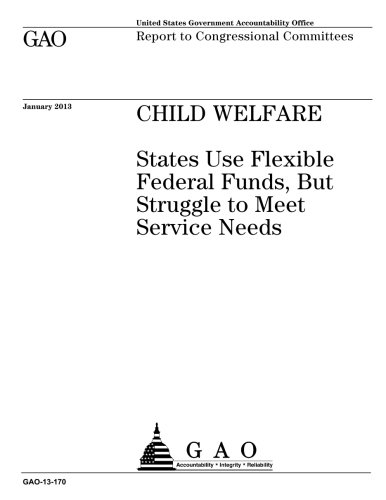 CHILD WELFARE: States Use Flexible Federal Funds, But Struggle to Meet Service Needs