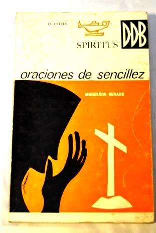 ORACIONES DE SENCILLEZ. Con los evangelios de los domingos y días festivos