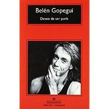 Deseo De Ser Punk (Spanish Edition) by Belen Gopegui (2011-03-01)