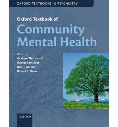 [(Oxford Textbook of Community Mental Health)] [Author: Graham Thornicroft] published on (December, 2011)