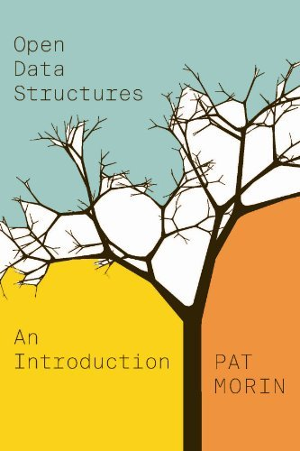 Open Data Structures (Open Paths to Enriched Learning) by Pat Morin (2013-06-01)