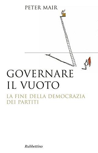 Governare il vuoto. La fine della democrazia dei partiti