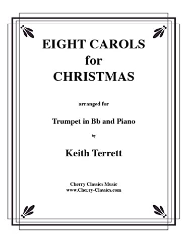 Eight Carols for Christmas for Trumpet in Bb and Piano / Acht Weihnachtslieder for Trompete in B und Klavier (Partitur und Stimmen)