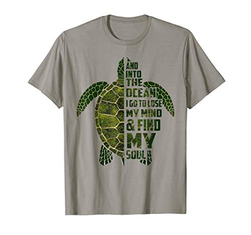 And into the ocean i go to lose my mind and find my soul T-Shirt - Go Green Shirt