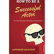 How To Be a Successful Actor: Becoming an Actorpreneur